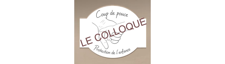 Le 3ème Colloque de Coup de pouce - Protection de l'enfance